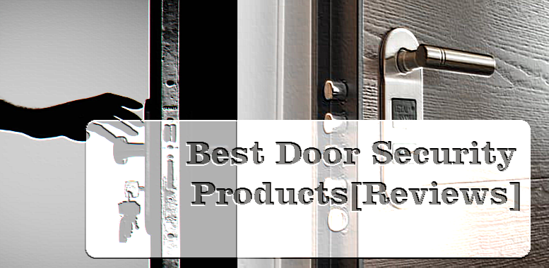 Best Door Security Products in 2020 [Reviews]