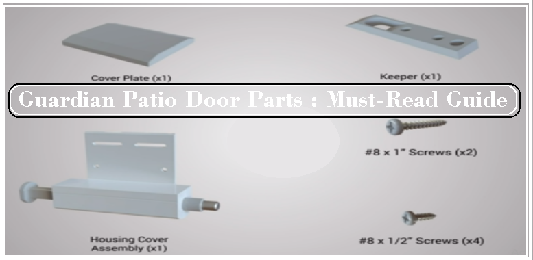 Guardian Patio Door Parts : Must-Read Guide